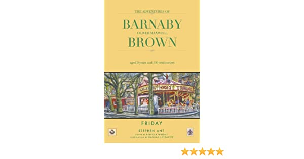 Barnaby Oliver Maxwell Brown: Aged Nine Years and 140 Centimetres Friday