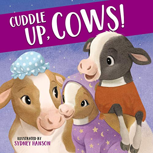 Cuddle Up, Cows! (Bedtime Barn)