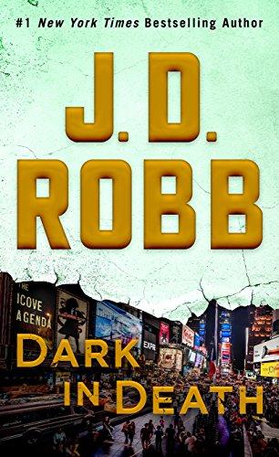 Dark in Death: An Eve Dallas Novel (In Death, Book 46) (English Edition)
