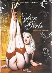 Nylon Girls: Erotic Fashion Photography by Christine Kessler (2009-10-01)