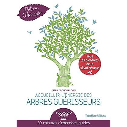 Accueillir l'énergie des arbres guérisseurs (1CD audio)