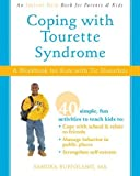 Coping with Tourette Syndrome: A Workbook for Kids with Tic Disorders by Sandra Buffolano MA (2008-11-01)
