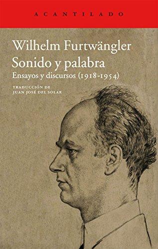 Descargar Libro Sonido y palabra: Ensayos y discursos (1918-1954) (Acantilado) de Wilhelm Furtwängler