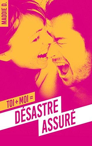 Toi + moi = désastre assuré (BMR) par [D., Maddie]