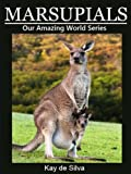 "Bestselling children's author Kay de Silva presents ""Marsupials"". The book uses captivating illustrations and carefully chosen words to teach children about ""the pouched mammal"".  This series is known as one of the most beautiful on the kindle. The p..."