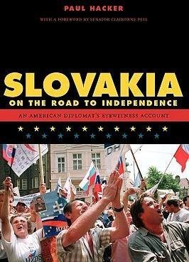 [Slovakia on the Road to Independence: An American Diplomat's Eyewitness Account] (By: Paul Hacker) [published: January, 2011] par Paul Hacker