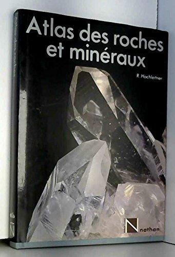 Atlas des roches et minéraux.