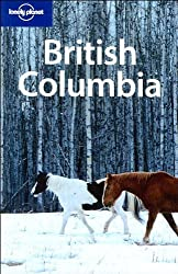 British Columbia and the Yukon (Lonely Planet British Columbia & the Canadian Rockies)