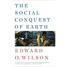 The Social Conquest of Earth by Edward O. Wilson (2012-05-04)