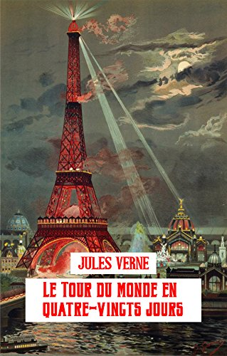 Le Tour du monde en quatre-vingts jours: Illustré (French Edition)