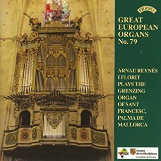 Great European Organs 79: The Grenzing Organ of Sant Francesc, Palma de Mallorca