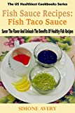 Best Avery Cookbooks - Fish Sauce Recipes: Fish Taco Sauce: Healthy Fish: Review