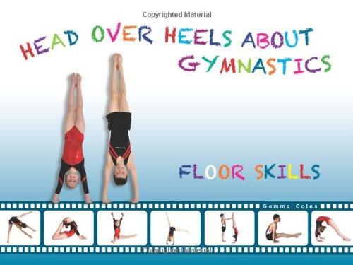 Head Over Heels About Gymnastics: Floor Skills: 1 por Gemma Coles