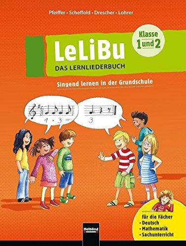LeLiBu (Klasse 1 und 2) - Das Lernliederbuch. Liederbuch: Singend lernen in der Grundschule