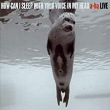 How Can I Sleep With Your Voice In My Head -- A-ha Live