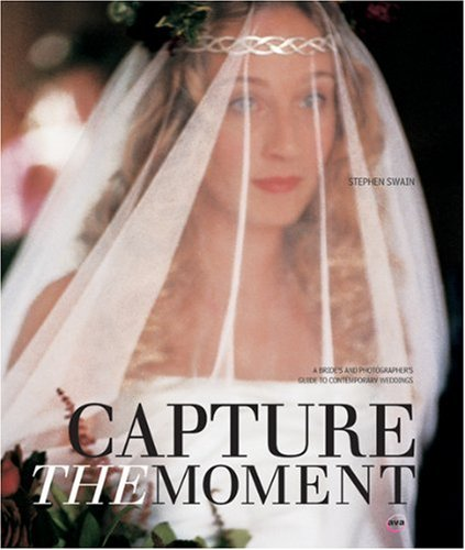 Capture the Moment: A Brides' and Photographers' Guide to Contemporary Weddings