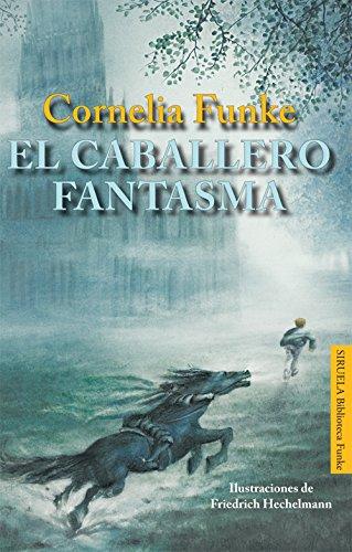 El caballero fantasma (Las Tres Edades / Biblioteca Funke nº 3) por Cornelia Funke