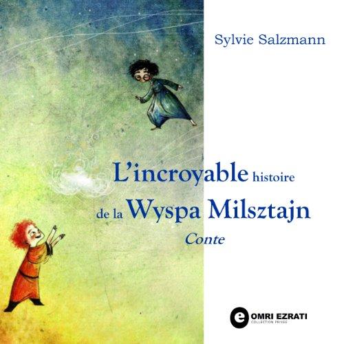 L'incroyable histoire de la Wyspa Milsztajn: Conte