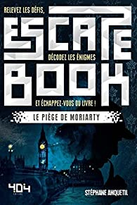 Escape book - Le piège de Moriarty par Stéphane Anquetil