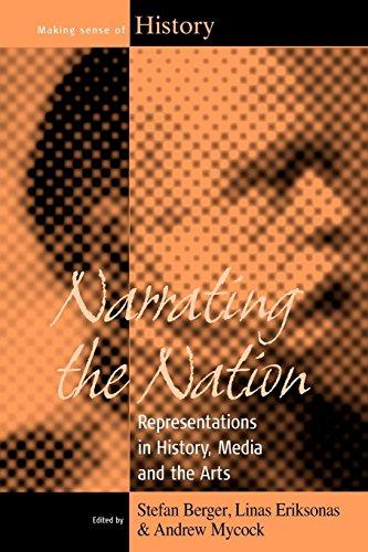 Narrating the Nation: Representations in History, Media and the Arts (Making Sense of History)