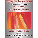 DVD Médecine Énergétique Vol 2 - PROTOCOLE PAPILLON, Techniques de libération de la souffrance et des émotions négatives