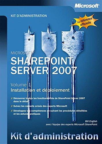 SharePoint Server 2007 - Tome 1 - Installation et déploiement - Livre+compléments en ligne par Bill English