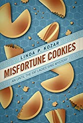 Misfortune Cookies (When The Fat Ladies Sing Cozy Mystery Series Book 1)