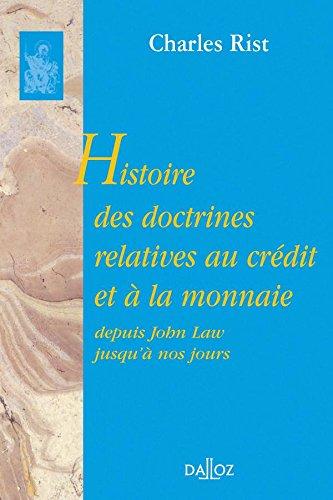 Histoire des doctrines relatives au crédit et à la monnaie depuis John Law jusqu'à nos jours