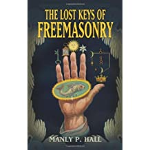 The Lost Keys of Freemasonry (Dover Occult) 4 Revised edition by Hall, Manly P. (2009) Paperback