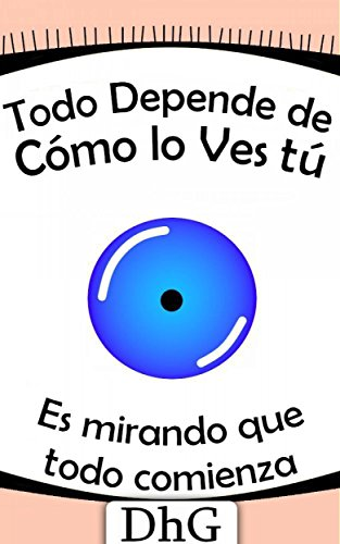 todo-depende-de-como-lo-ves-tu-spanish-edition