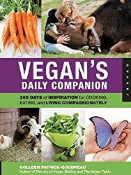 Vegan's Daily Companion: 365 Days of Inspiration for Cooking, Eating, and Living Compassionately by Patrick-Goudreau, Colleen (3/1/2011)