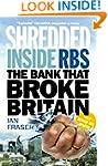 Shredded: Inside RBS: The Bank that B...
