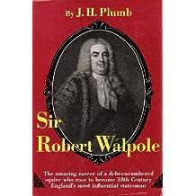 Sir Robert Walpole the Making of a Statesman