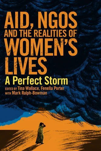 Aid, NGOs and the Realities of Women's Lives: A Perfect Storm by Tina Wallace (2013-05-20) (Storm Womens Peak)