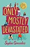 Only Mostly Devastated: A Novel (English Edition)