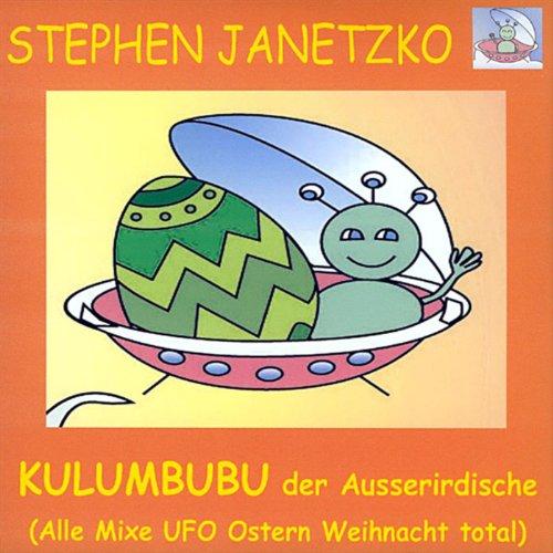Kulumbubu der Ausserirdische (Alle Mixe UFO Ostern Weihnacht total)