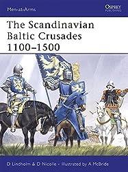 The Scandinavian Baltic Crusades 1100-1500 (Men-at-Arms) by David Lindholm (2007-02-27)