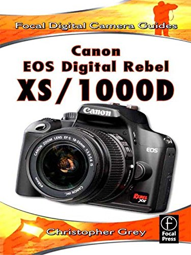 Canon EOS Digital Rebel XS/1000D: Focal Digital Camera Guides (English Edition) -