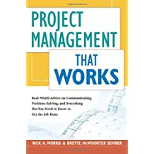Project Management that Works: Optimizing Tools, Techniques and Skills for Any Corporate Environment.