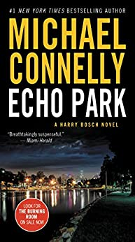 Echo Park (A Harry Bosch Novel Book 12) (English Edition) par [Connelly, Michael]