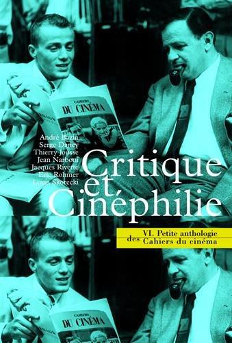 Petite anthologie des Cahiers du cinéma, tome 6 :...