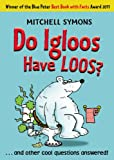 Do Igloos Have Loos? (Mitchell Symons' Trivia Books)
