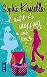 L' accro du shopping a une soeur   Kinsella, Sophie (1969-....). Auteur
