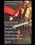 The Squire Serves His Knightly Love With Grace and a Shuddersome Spine: An MM Historical Noveletta