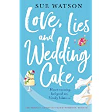 Love, Lies and Wedding Cake: The perfect laugh out loud romantic comedy: Volume 2 (Love and Lies)