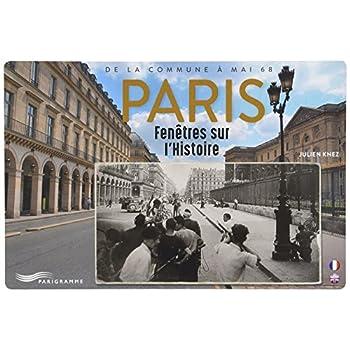 Paris, fenêtres sur l'histoire : De la Commune à mai 68