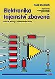 Elektronika tajemství zbavená: Kniha 5: Pokusy s operačními zesilovači (2004)