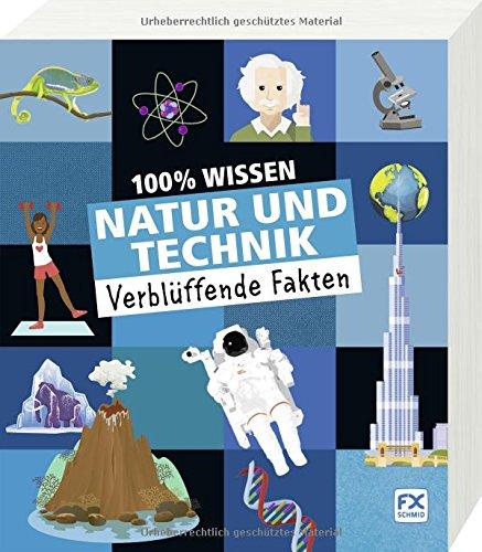 100% Wissen: Natur und Technik: Verblüffende Fakten