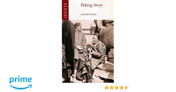Peking Story: Amazon co uk: David Kidd: 9781906011000: Books
