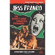 Jess Franco: The World's Most Dangerous Filmmaker